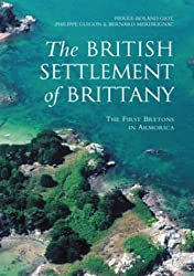 The British Settlement of Brittany: The First Bretons In Armorica