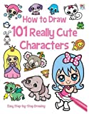 101 Really Cute Characters (How To Draw 101)