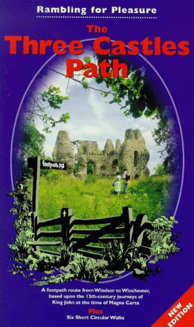 The Three Castles Path: Footpath Route from Windsor to Winchester Based Upon the 13th- Century Journeys of King John at the Time of Magna Canta (Rambling for Pleasure)