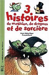 3 histoires de magiciens, de dragons et de sorcières