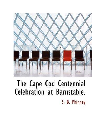 The Cape Cod Centennial Celebration at Barnstable.