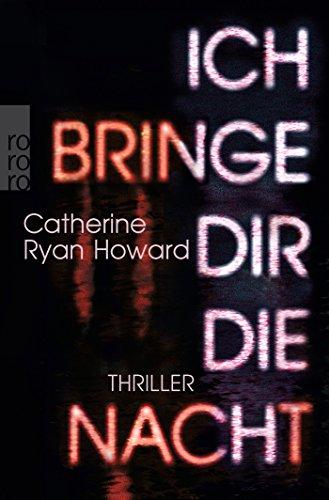 Howard, Catherine Ryan: Ich bringe dir die Nacht