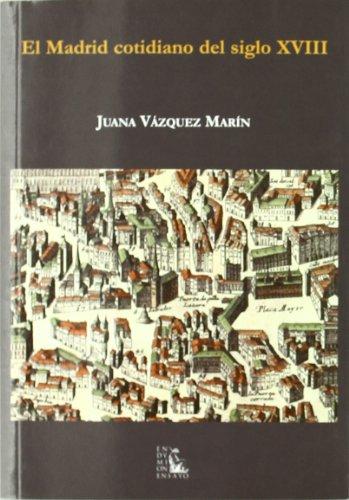 El Madrid cotidiano del siglo XVIII (Ensayos)