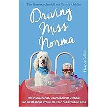 Driving Miss Norma: het inspirerende, waargebeurde verhaal van de 90 jarige vrouw die voor het avontuur koos