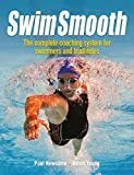 Swim Smooth – The Complete Coaching System for Swimmers and Triathletes