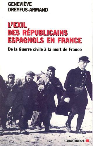 L'Exil des républicains espagnols en France : De la guerre civile à la mort de Franco (Essais Doc.)