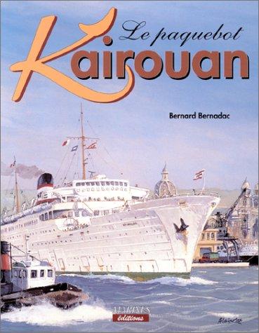 Le Paquebot Kairouan par Bernard Bernadac
