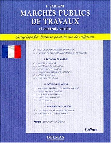 MARCHES PUBLICS DE TRAVAUX ET CONTRATS VOISINS. 5ème édition