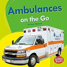 Ambulances on the Go (Bumba Books ® — Machines That Go) (English Edition)
