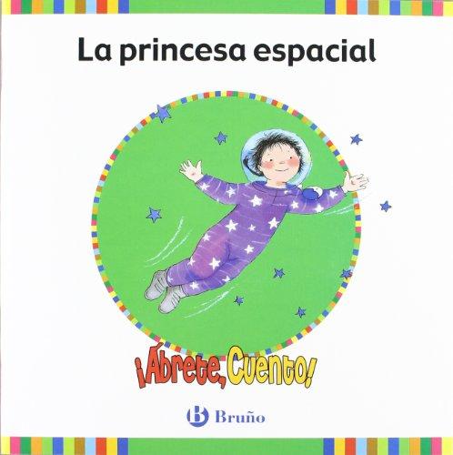 ¡Ábrete, cuento! La princesa espacial (Castellano - Material Complementario - ¡Ábrete, Cuento!) - 9788421655924