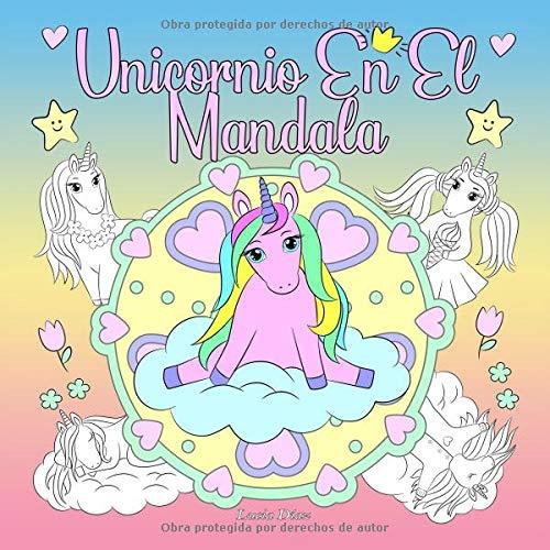 Unicornio En El Mandala: Un libro para colorear para niños y adultos para amar y relajarse