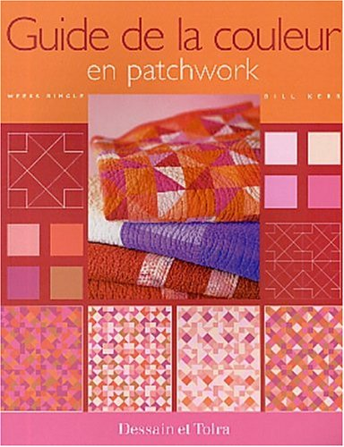 Guide de la couleur en patchwork par Weeks Ringle, Bill Kerr