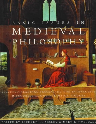 Basic Issues in Medieval Philosophy: Selected Readings Presenting Interactive Discourses Among the Major Figures
