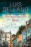 Portugiesisches Blut: Roman - Ein Lissabon-Krimi (Lissabon-Krimis, Band 4) von Luis Sellano