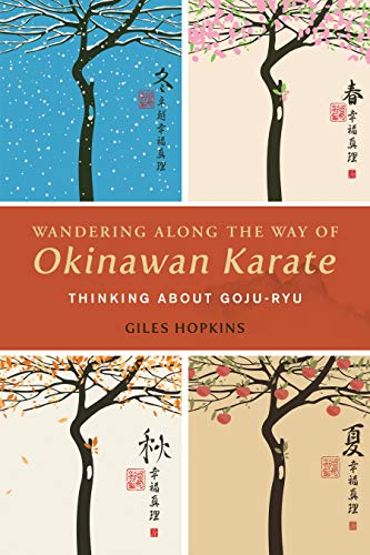 Wandering Along the Way of Okinawan Karate: Thinking about Goju-Ryu