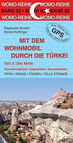 Mit dem Wohnmobil durch die Türkei: Teil 2: Die Mitte (Womo-Reihe)