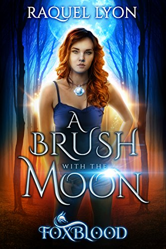 a-brush-with-the-moon-foxblood-trilogy-one-fosswell-chronicles-book-1