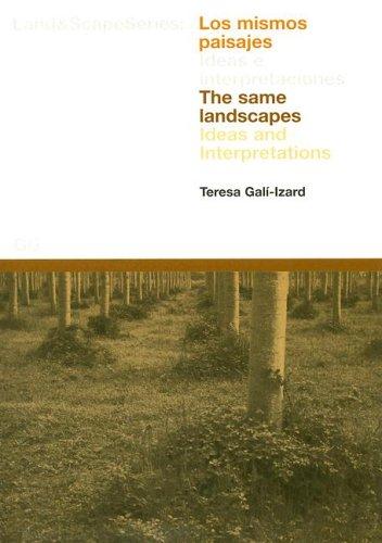 Los mismos paisajes: Ideas e interpretaciones: Ideas and Interpretations (Land & Scape)