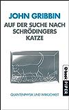 Auf der Suche nach Schrödingers Katze: Quantenphysik und Wirklichkeit (Piper Taschenbuch 95677)