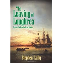 The Leaving of Loughrea: An Irish Family in the Great Famine