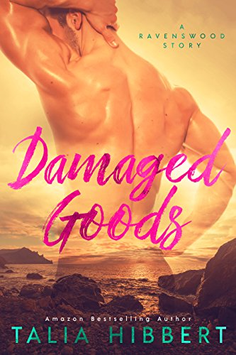 Damaged Goods: A Small Town Romance (Ravenswood) by [Hibbert, Talia]