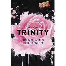 Trinity - Brennendes Verlangen (Die Trinity-Serie 5)