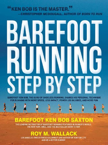 Barefoot Running Step by Step (English Edition) por Roy Wallack