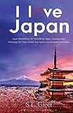 I love Japan (Japan Reiseführer): DIY Reiseführer Japan. Günstig reisen. Reisetipps für Tokio, Osaka, Fuji, Kyoto und japanische Küche. Don't get lonely or lost!