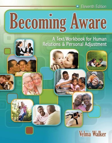 Becoming Aware: A Text/Workbook For Human Relations and Personal Adjustment 11th by Velma Walker (2009) Paperback