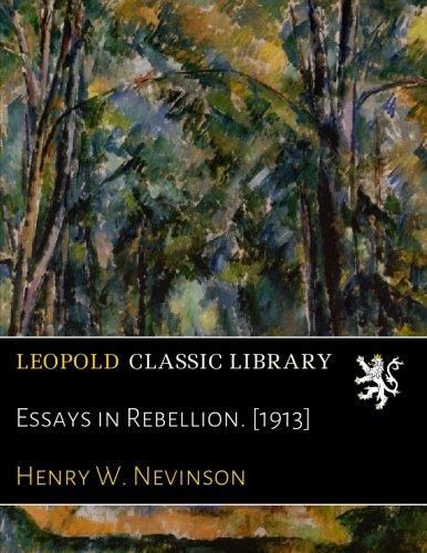 Essays in Rebellion. [1913]