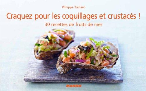 Craquez pour les coquillages et crustacés ! par Philippe Toinard