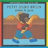 """Afficher """"Petit Ours Brun achète le pain"""""""