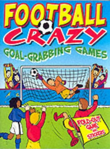 Goal-grabbing Games (Football crazy)