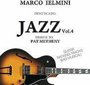 Didattica del Jazz, Vol. 4 (Guitar Backing Tracks, Tribute Pat Metheny)