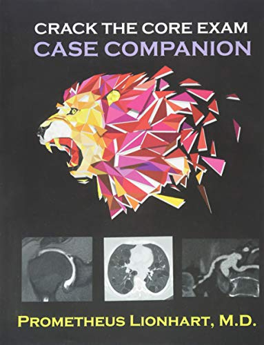 Crack the CORE Exam - Case Companion por Prometheus Lionhart M.D.