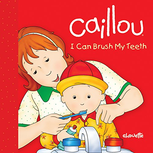 Caillou: I Can Brush My Teeth (Step by Step)