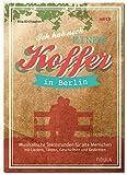 Ich hab noch einen Koffer in Berlin: Musikalische Sternstunden für alte Menschen mit Liedern, Tänzen, Geschichten und Gedichten (Buch incl. CD)