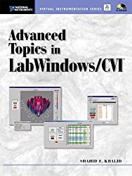 Advanced Topics in LabWindows/CVI (National Instruments Virtual Instrumentation)