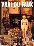 Vrai ou faux - L'expertise des objets d'art et de collection