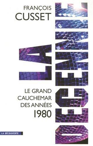 La dcennie : Le grand cauchemar des annes 1980