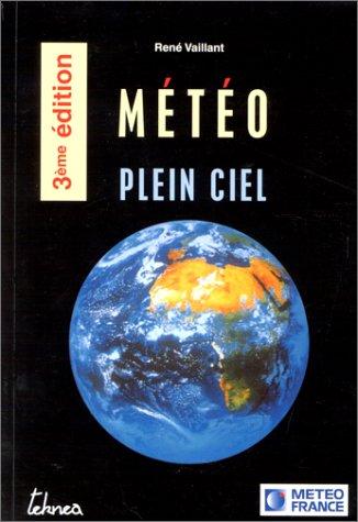 Météo plein ciel. : 3ème édition par René Vaillant