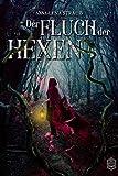 Der Fluch der Hexen - Anna-Lena Strauß