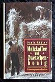 Malzkaffee und Zwetschenhonig : Erinnerungen einer Landfrau.