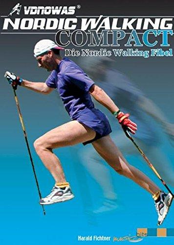 Nordic Walking COMPACT - Die Nordic Walking Fibel: Nordic Walking ist die beste Erfindung des 20. Jahrhunderts - Der Autor