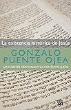 La existencia histórica de Jesús: Las fuentes cristianas y su contexto judío (Biblioteca Gonzalo Puente Ojea)