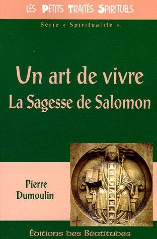 Un art de vivre : La Sagesse de Salomon par Pierre Dumoulin