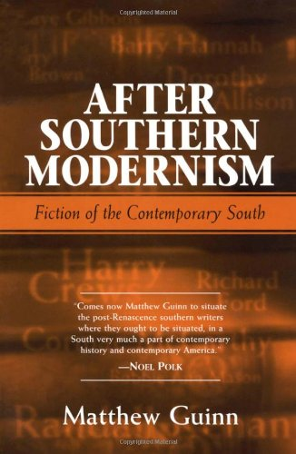After Southern Modernism: Fiction of the Contemporary South