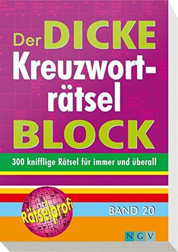 Block Kopf (Der dicke Kreuzworträtsel-Block Band 20: Mehr als 300 knifflige Rätsel für immer und überall)