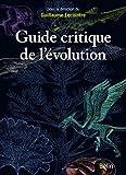 Guide critique de l'évolution (BIBLIO BELIN SC) (French Edition)