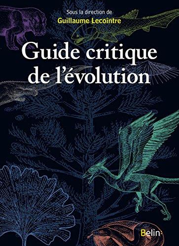 Guide critique de l'évolution (BIBLIO BELIN SC) par Guillaume Lecointre